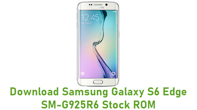 Download Samsung Galaxy S6 Edge SM-G925R6 Stock ROM