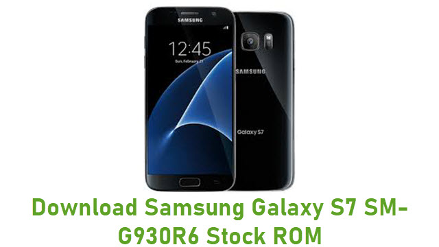 Download Samsung Galaxy S7 SM-G930R6 Stock ROM