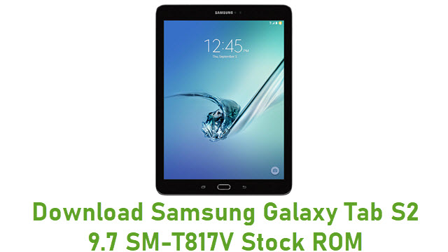 Download Samsung Galaxy Tab S2 9.7 SM-T817V Stock ROM