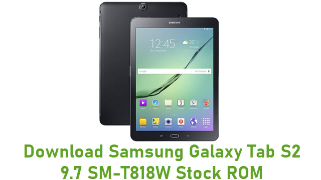Download Samsung Galaxy Tab S2 9.7 SM-T818W Stock ROM