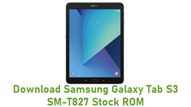 Download Samsung Galaxy Tab S3 SM-T827 Stock ROM