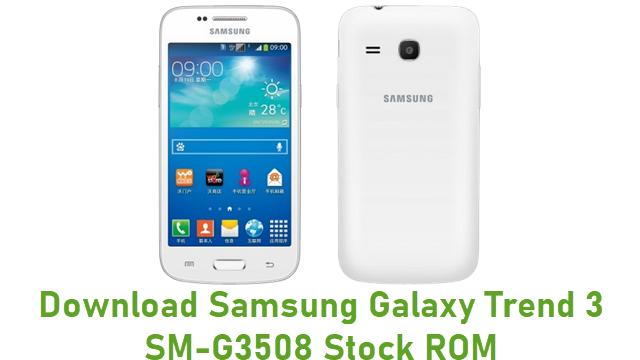 Download Samsung Galaxy Trend 3 SM-G3508 Stock ROM