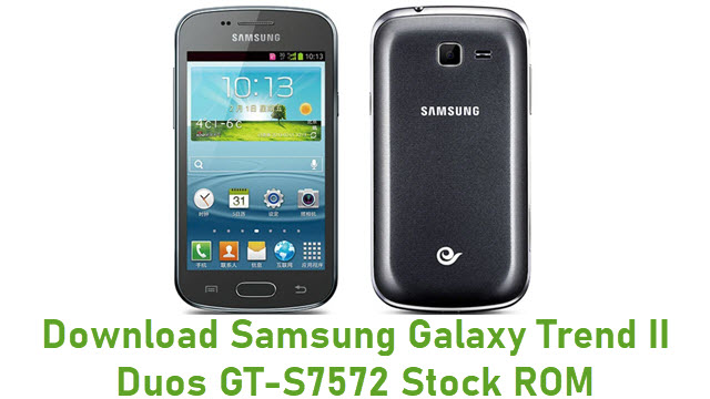 Download Samsung Galaxy Trend II Duos GT-S7572 Stock ROM