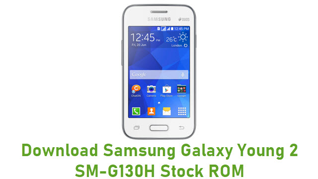Download Samsung Galaxy Young 2 SM-G130H Stock ROM