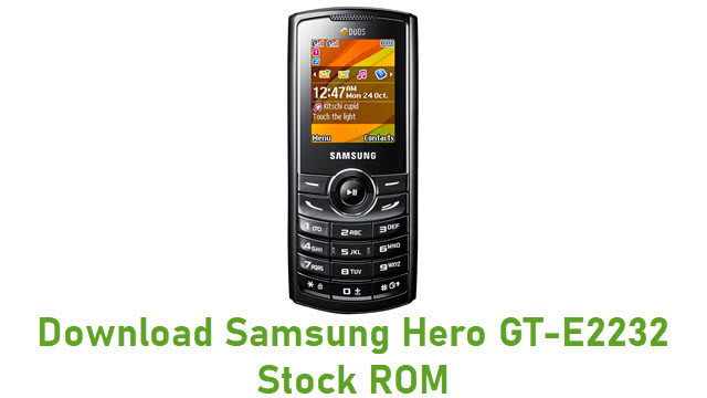 Download Samsung Hero GT-E2232 Stock ROM