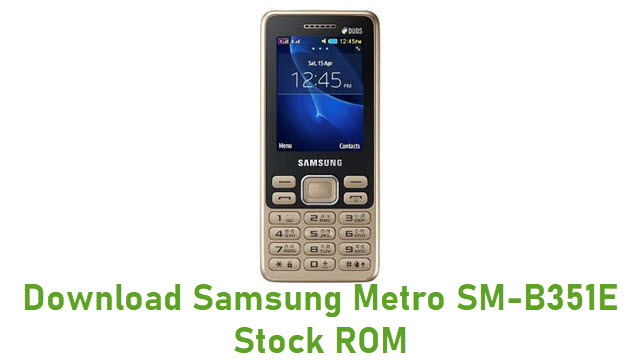 Download Samsung Metro SM-B351E Stock ROM