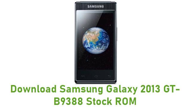 Download Samsung Galaxy 2013 GT-B9388 Stock ROM