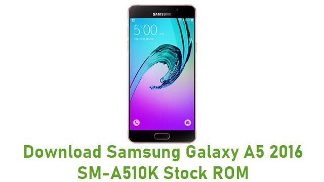 Download Samsung Galaxy A5 2016 SM-A510K Stock ROM