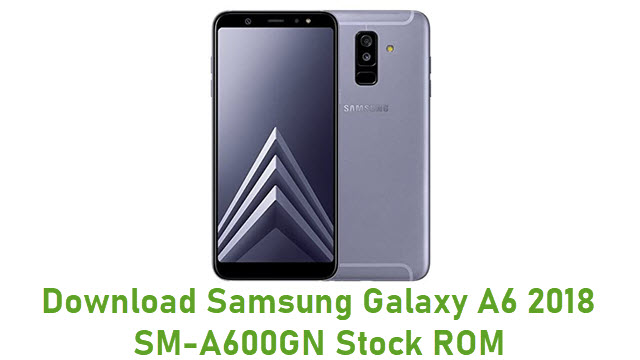 Download Samsung Galaxy A6 2018 SM-A600GN Stock ROM