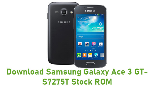 Download Samsung Galaxy Ace 3 GT-S7275T Stock ROM