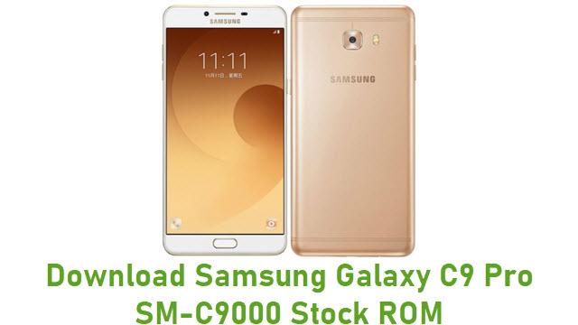 Download Samsung Galaxy C9 Pro SM-C9000 Stock ROM