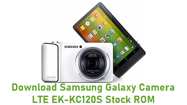 Download Samsung Galaxy Camera LTE EK-KC120S Stock ROM