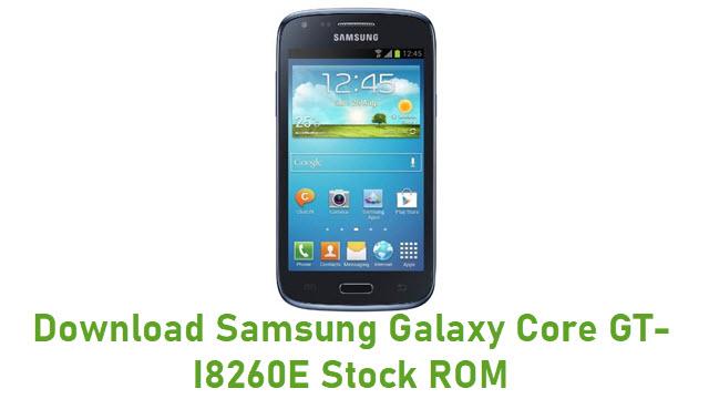 Download Samsung Galaxy Core GT-I8260E Stock ROM