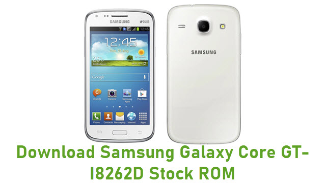 Download Samsung Galaxy Core GT-I8262D Stock ROM