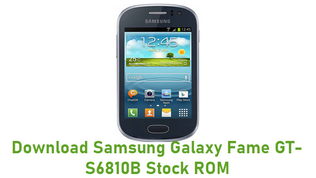 Download Samsung Galaxy Fame GT-S6810B Stock ROM