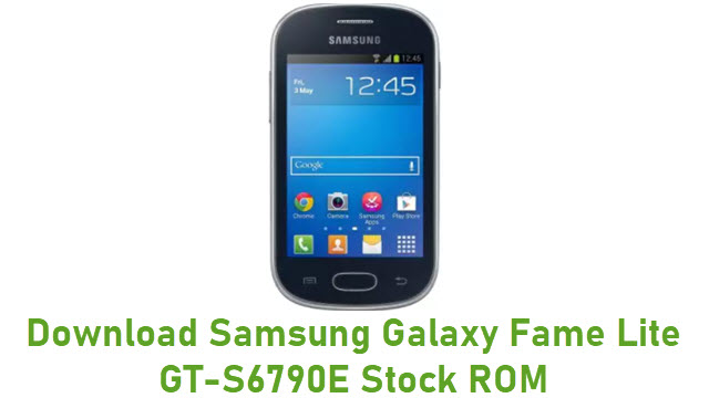 Download Samsung Galaxy Fame Lite GT-S6790E Stock ROM