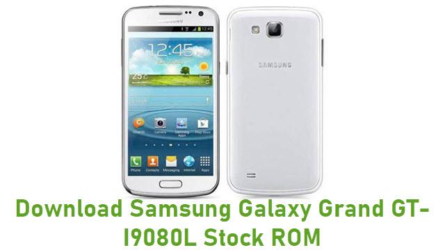 Download Samsung Galaxy Grand GT-I9080L Stock ROM