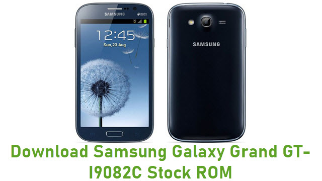 Download Samsung Galaxy Grand GT-I9082C Stock ROM