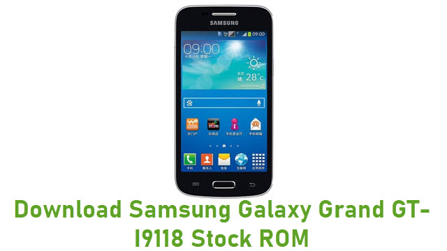 Download Samsung Galaxy Grand GT-I9118 Stock ROM