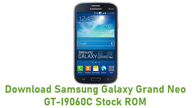 Download Samsung Galaxy Grand Neo GT-I9060C Stock ROM