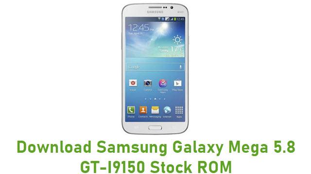 Download Samsung Galaxy Mega 5.8 GT-I9150 Stock ROM