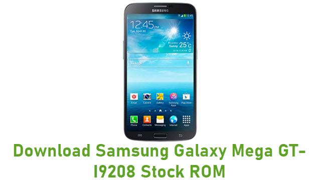 Download Samsung Galaxy Mega GT-I9208 Stock ROM