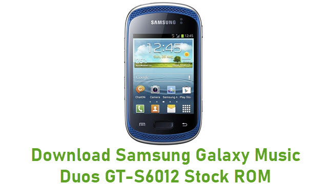 Download Samsung Galaxy Music Duos GT-S6012 Stock ROM