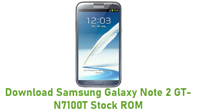 Download Samsung Galaxy Note 2 GT-N7100T Stock ROM
