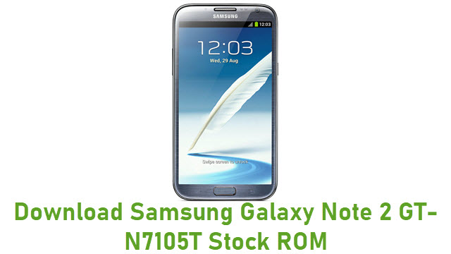 Download Samsung Galaxy Note 2 GT-N7105T Stock ROM