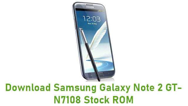 Download Samsung Galaxy Note 2 GT-N7108 Stock ROM