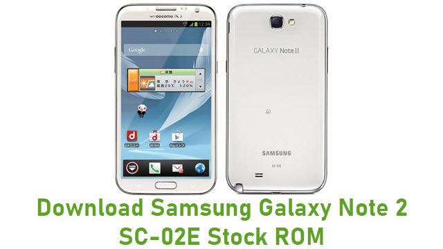 Download Samsung Galaxy Note 2 SC-02E Stock ROM