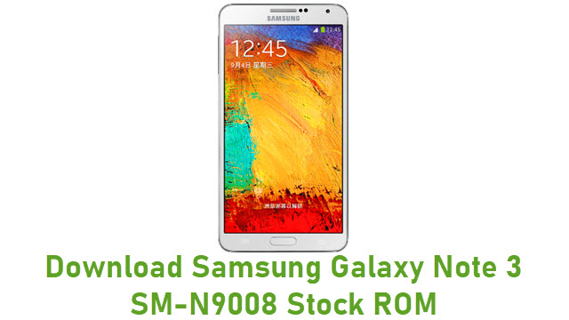 Download Samsung Galaxy Note 3 SM-N9008 Stock ROM