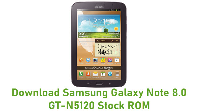 Download Samsung Galaxy Note 8.0 GT-N5120 Stock ROM