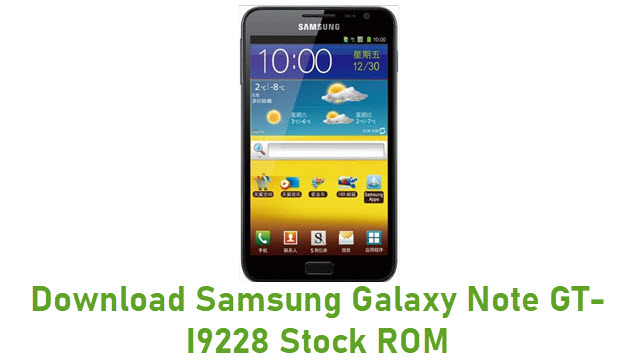 Download Samsung Galaxy Note GT-I9228 Stock ROM