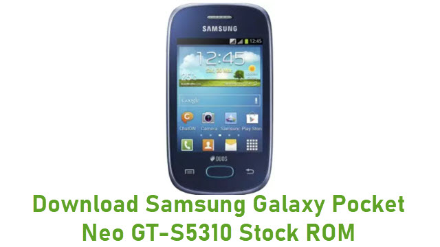 Download Samsung Galaxy Pocket Neo GT-S5310 Stock ROM