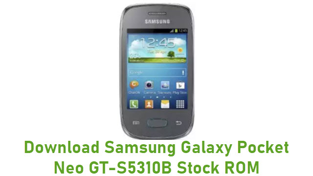Download Samsung Galaxy Pocket Neo GT-S5310B Stock ROM