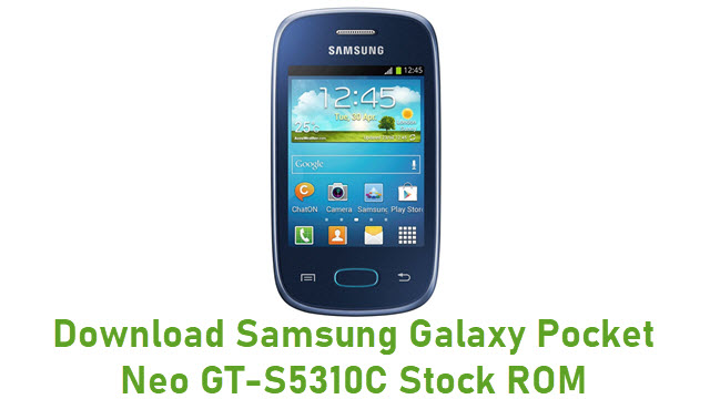Download Samsung Galaxy Pocket Neo GT-S5310C Stock ROM