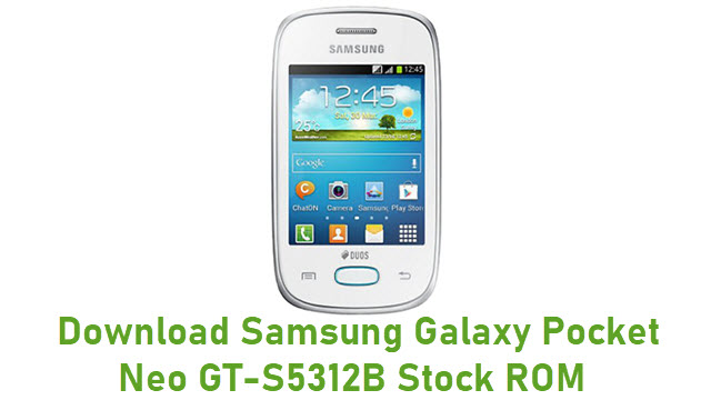 Download Samsung Galaxy Pocket Neo GT-S5312B Stock ROM