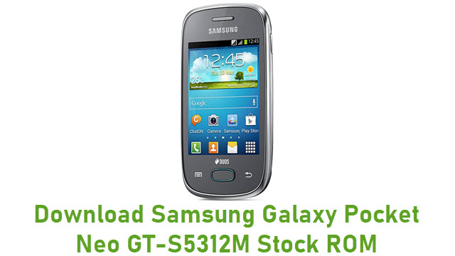 Download Samsung Galaxy Pocket Neo GT-S5312M Stock ROM