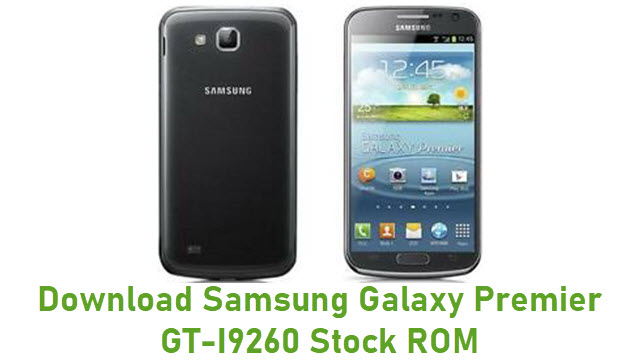 Download Samsung Galaxy Premier GT-I9260 Stock ROM