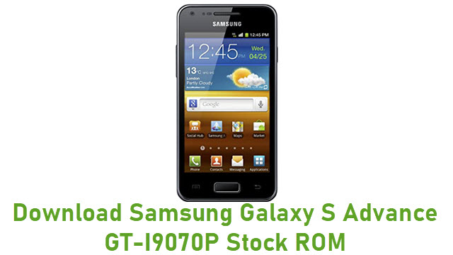 Download Samsung Galaxy S Advance GT-I9070P Stock ROM