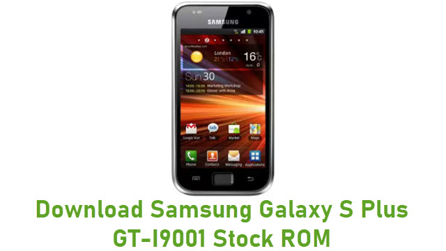 Download Samsung Galaxy S Plus GT-I9001 Stock ROM