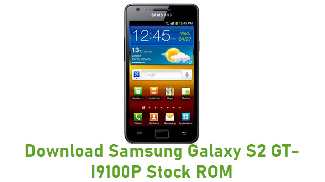 Download Samsung Galaxy S2 GT-I9100P Stock ROM