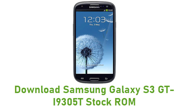 Download Samsung Galaxy S3 GT-I9305T Stock ROM