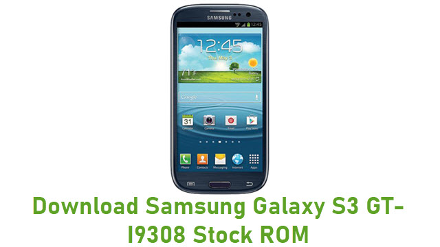 Download Samsung Galaxy S3 GT-I9308 Stock ROM