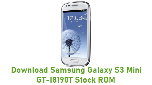 Download Samsung Galaxy S3 Mini GT-I8190T Stock ROM