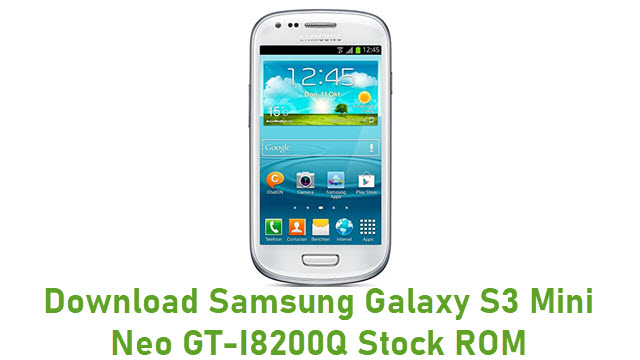Download Samsung Galaxy S3 Mini Neo GT-I8200Q Stock ROM