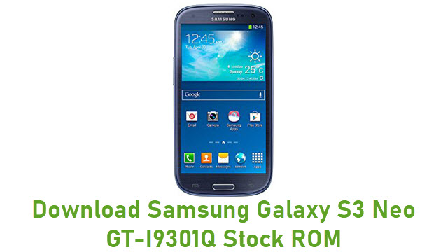 Download Samsung Galaxy S3 Neo GT-I9301Q Stock ROM