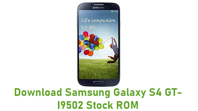 Download Samsung Galaxy S4 GT-I9502 Stock ROM