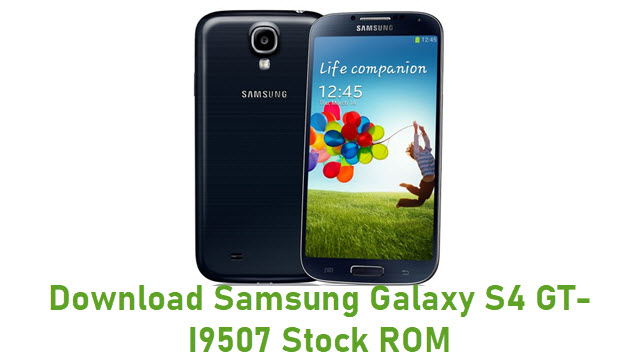 Download Samsung Galaxy S4 GT-I9507 Stock ROM
